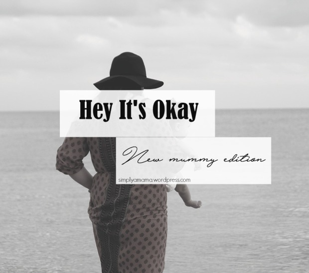 Hey it's okay: new mummy edition